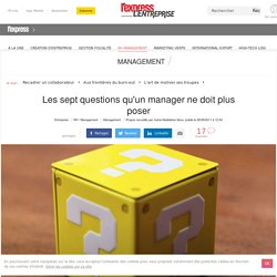 Les sept questions qu'un manager ne doit plus poser, selon Vincent Frey, professeur consultant à Euromed Management.