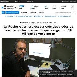 La Rochelle : un professeur créé des vidéos de soutien scolaire en maths qui enregistrent 10 millions de vues par an