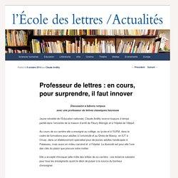Professeur de lettres : en cours, pour surprendre, il faut innover - Les actualités de l'École des lettresLes actualités de l'École des lettres