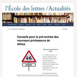 Conseils pour la pré-rentrée des nouveaux professeurs de lettres - Les actualités de l'École des lettresLes actualités de l'École des lettres
