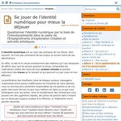 Se jouer de l'identité numérique pour mieux la déjouer - Doc'Poitiers - Le site des professeurs documentalistes