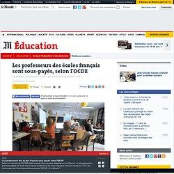 Les professeurs des écoles français sont sous-payés, selon l'OCDE