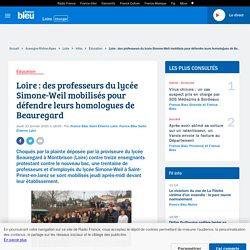 Loire : des professeurs du lycée Simone-Weil mobilisés pour défendre leurs homologues de Beauregard