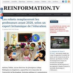 13 janvier 2018 - Les robots remplaceront les professeurs avant 2028, selon un expert britannique de l'éducation