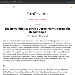 Profession – The Humanities as Service Departments: Facing the Budget Logic