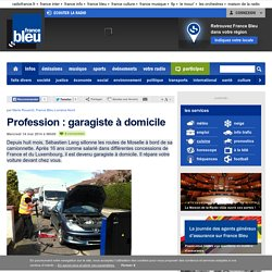 Profession : garagiste à domicile