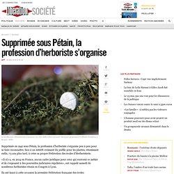 Supprimée sous Pétain, la profession d'herboriste s'organise