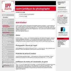 Profession photographe : droit d'auteur du photographe et son cadre juridique présenté par l'UPP