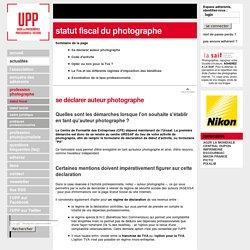 Profession photographe : statut fiscal du photographe auteur en France présenté par l'UPP