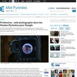 Profession : web photographe dans les Hautes-Pyrénées pour Google