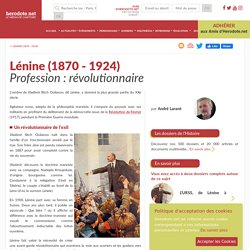 Lénine (1870 - 1924) - Profession : révolutionnaire - Herodote.net