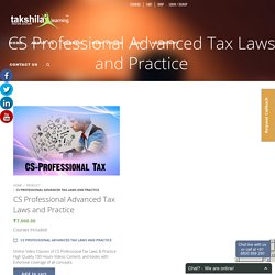 CS Professional Advanced Tax Laws and Practice classes