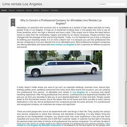Limo rentals Los Angeles: Why to Concern a Professional Company for Affordable Limo Rentals Los Angeles?
