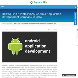 How to Find a Professional Android Application Development Company in India
