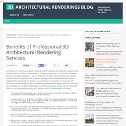 Benefits of Professional 3D Architectural Rendering Services ~ 3D Architectural Renderings Blog