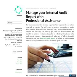 Manage your Internal Audit Report with Professional Assistance