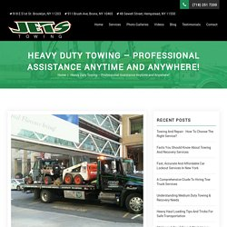 Heavy Duty Towing - Professional Assistance Anytime and Anywhere!