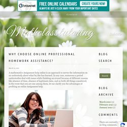 Why Choose Online Professional Homework Assistance?