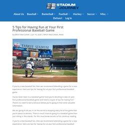 Tips for Maximizing Fun at a Baseball Game (2020)