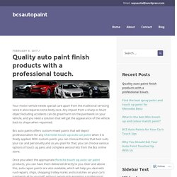 Quality auto paint finish products with a professional touch.