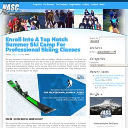 Enroll Into A Top Notch Summer Ski Camp For Professional Skiing Classes