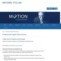 Professional Capital Online Survey - Michael Fullan