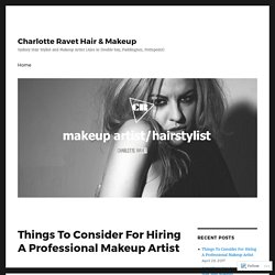 Things To Consider For Hiring A Professional Makeup Artist