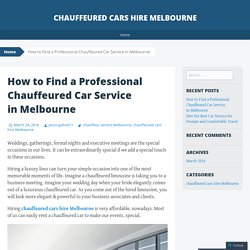 How to Find a Professional Chauffeured Car Service in Melbourne