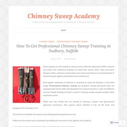Chimney Sweep Training In Sudbury, Suffolk