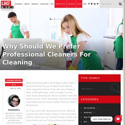 Why Should We Prefer Professional Cleaners For Cleaning