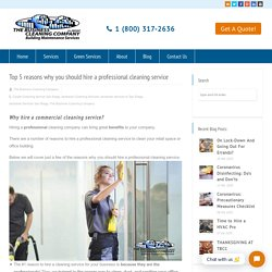 Top 5 reasons why you should hire a professional cleaning service - The Business Cleaning Company Corp.