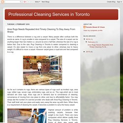 Quality Services Related To Rug Cleaning In Toronto; Is Rarely Available