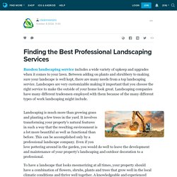 Finding the Best Professional Landscaping Services: cleanriversinc — LiveJournal