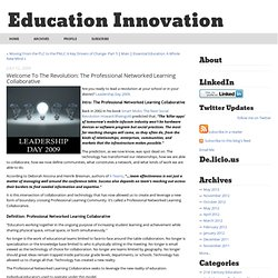 Welcome To The Revolution: The Professional Networked Learning Collaborative