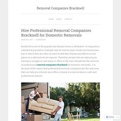 Hire Professional Removal Companies Bracknell for Domestic Removals