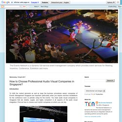 How to Choose Professional Audio Visual Companies in Singapore?