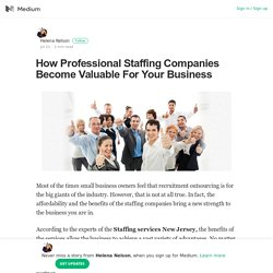 How Professional Staffing Companies Become Valuable For Your Business
