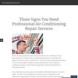 Three Signs You Need Professional Air Conditioning Repair Services