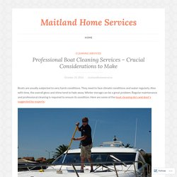 Professional Boat Cleaning Services – Crucial Considerations to Make