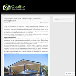 Important information for choosing a professional decking builder