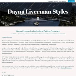 Dayna Liverman is a Professional Fashion Consultant – Dayna Liverman Styles