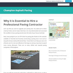 Why it is Essential to Hire a Professional Paving Contractor