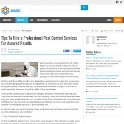 Tips To Hire a Professional Pest Control Services For Assured Results