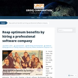 Reap optimum benefits by hiring a professional software company