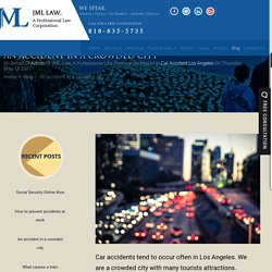 An accident in a crowded city - JML Law A Professional Corporation Law