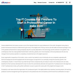 Top IT Courses For Freshers To Start A Professional Career In India 2020