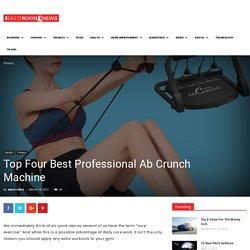 Top Four Best Professional Ab Crunch Machine