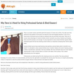 Why There Is A Need For Hiring Professional Curtain & Blind Cleaners!