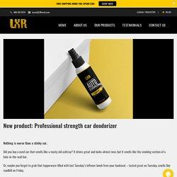 New product: Professional strength car deodorizer - LustreLab LXR