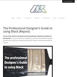 The Professional Designer's Guide to using Black | RGB, CMYK, Rich, Cool and Pantone Black